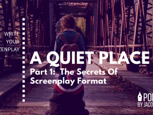 The Secrets Of Screenplay Format: Part 1