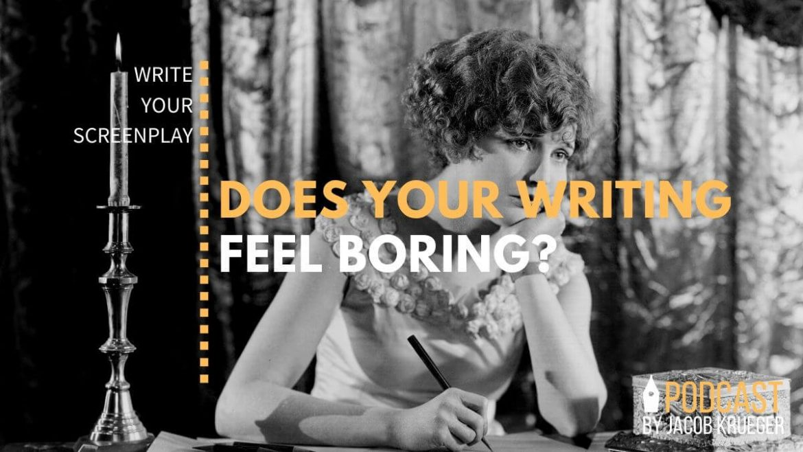 DOES YOUR WRITING FEEL BORING